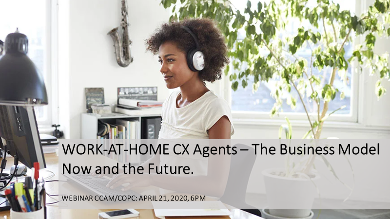 WORK-AT-HOME CX Agents – The Business Model Now And The Future
