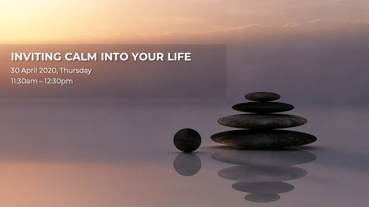 Webinar Series: INVITING CALM INTO YOUR LIFE
